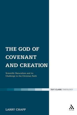 The God of Covenant and Creation: Scientific Naturalism and its Challenge to the Christian Faith