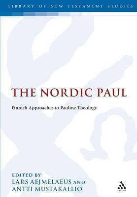 The Nordic Paul: Finnish Approaches to Pauline Theology