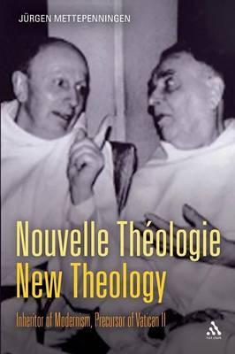 Nouvelle Theologie - New Theology: Inheritor of Modernism, Precursor of Vatican II