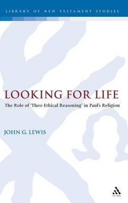 Looking for Life: The Role of 'theo-ethical Reasoning' in Paul's Religion