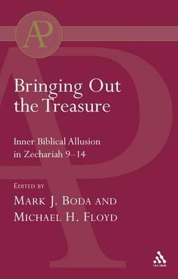 Bringing Out the Treasure: Inner Biblical Allusion in Zechariah 9--14