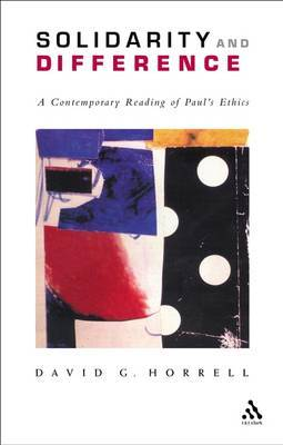 Solidarity and Difference: A Contemporary Reading of Paul's Ethics