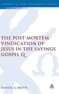 Post-mortem Vindication of Jesus in the Sayings Gospel Q
