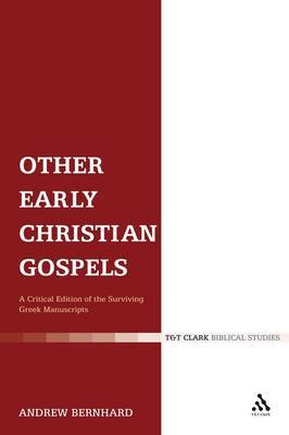 Other Early Christian Gospels: A Critical Edition of the Surviving Greek Manuscripts