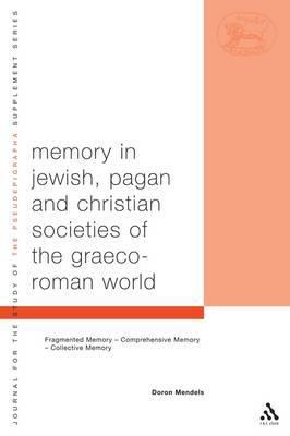 Memory in Jewish, Pagan and Christian Societies of the Graeco-Roman World