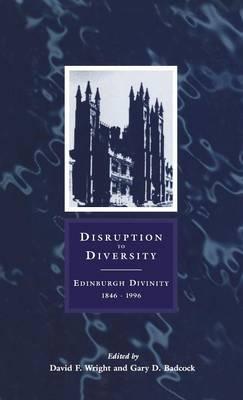 Disruption to Diversity: Edinburgh Divinity, 1846-1996