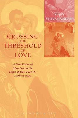 Crossing the Threshold of Love: Contemporary Marriage in the Light of John Paul II's Anthropology