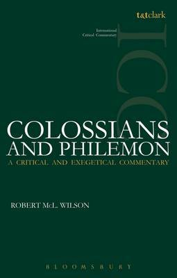 Colossians and Philemon (ICC): A Critical and Exegetical Commentary