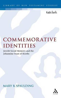 Commemorative Identities: Jewish Social Memory and the Johannine Feast of Booths