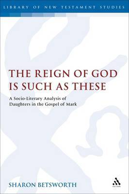 The Reign of God is Such as These: A Socio-Literary Analysis of Daughters in the Gospel of Mark