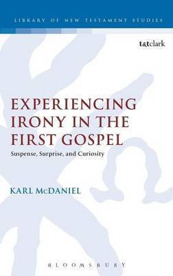 Experiencing Irony in the First Gospel: Suspense, Surprise and Curiosity