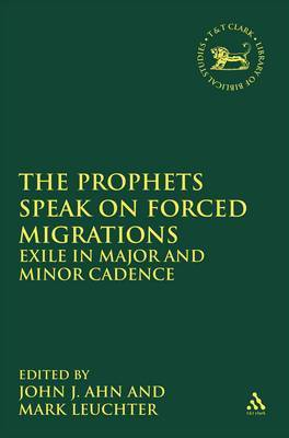 The Prophets Speak on Forced Migrations: Exile in Major and Minor Cadence