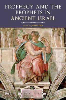 Prophecy and the Prophets in Ancient Israel: Proceedings of the Oxford Old Testament Seminar
