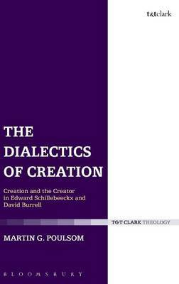 The Dialectics of Creation: Creation and the Creator in Edward Schillebeeckx and David Burrell