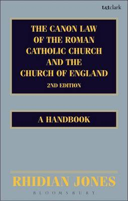 The Canon Law of the Roman Catholic Church and the Church of England: A Handbook