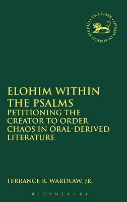 Elohim within the Psalms: Petitioning the Creator to Order Chaos in Oral-Derived Literature