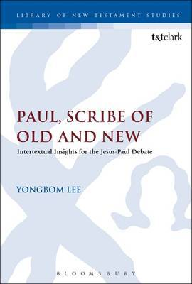Paul, Scribe of Old and New: Intertextual Insights for the Jesus-Paul Debate