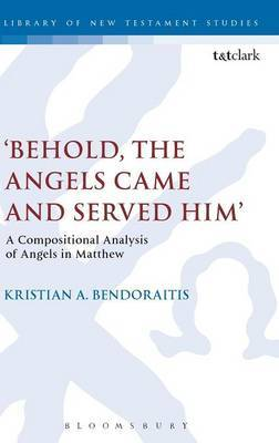'Behold the Angels Came and Served Him': A Compositional Analysis of Angels in Matthew