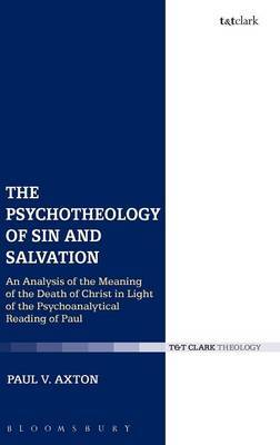 The Psychotheology of Sin and Salvation: An Analysis of the Meaning of the Death of Christ in Light of the Psychoanalytical Reading of Paul