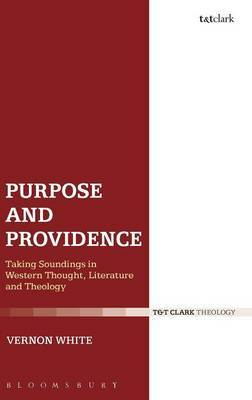 Purpose and Providence: Taking Soundings in Western Thought, Literature and Theology