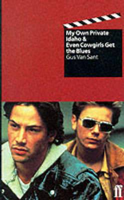 Even Cowgirls Get the Blues: & My Own Private Idaho: Screenplays