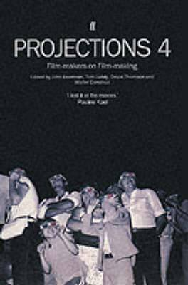 Projections: No. 4: Film-makers on Film-making