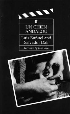 Un Chien Andalou: With a Foreword by Jean Vigo