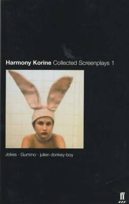 Collected Screenplays: v. 1:  Jokes ,  Gummo ,  Julien ,  Donkey-boy
