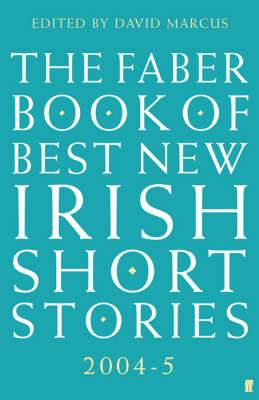 The Faber Book of Best New Irish Short Stories 2004-05: 2004-5