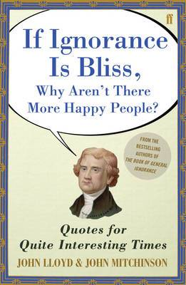 QI If Ignorance is Bliss, Why Aren't There More Happy People?: Quotes for Quite Interesting Times