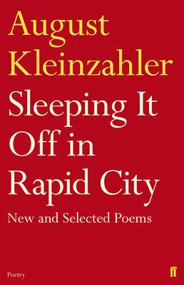 Sleeping it off in Rapid City: New and Selected Poems