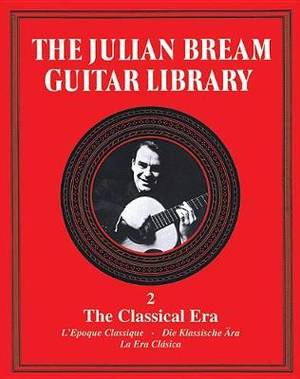 The Julian Bream Guitar Library Volume 2: The Classical Era