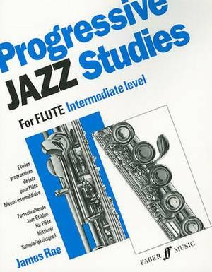 Progressive Jazz Studies for Flute - Intermediate Level/Etudes Progressives de Jazz Pour Flute - Niveau Intermediaire/Fortschreitende Jazz-Etuden Fur Flote - Mittlerer Schwierigkeitsgrad