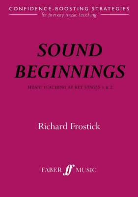 Sound Beginnings: Music Teaching Key Stage 1 and 2