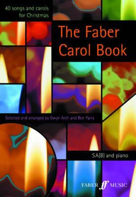 The Faber Carol Book: SA(B) Accompanied