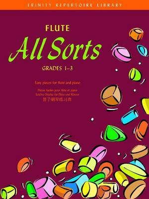 Flute all sorts: grades 1-3 : [easy pieces for flute and piano]