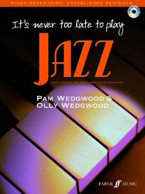 It's Never Too Late to Play Jazz: (Piano)