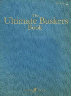 The Ultimate Buskers Book: (Music, Chords, Lyrics)