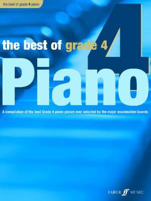 The Best of Grade 4 (piano): A Compilation of the Best Grade 4 Piano Pieces Ever Selected by the Major Examination Boards