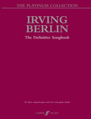 The Irving Berlin Platinum Collection: (Piano/ Vocal/ Guitar)