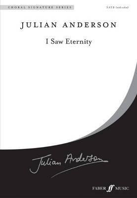 I Saw Eternity: SATB Mixed Voices