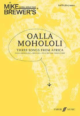 Mike Brewer's Choral World Tour: Oalla Mohololi: Three songs from Africa