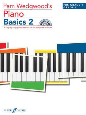 Pam Wedgwood's Piano Basics 2: (Pre-Grade Level 1 to Grade 1 )