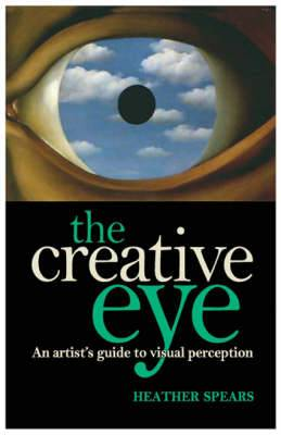 The Creative Eye: An Artist's Guide to Visual Perception