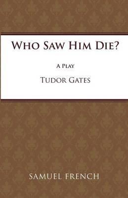 Who Saw Him Die?