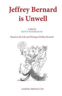 Jeffrey Bernard is Unwell