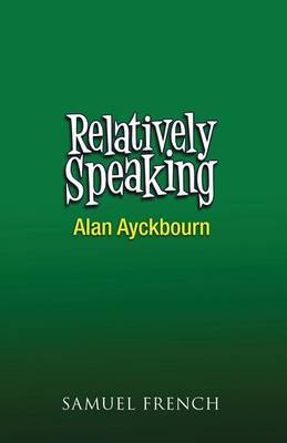 Relatively Speaking: A Comedy