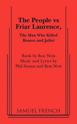 The People Vs Friar Laurence, the Man Who Killed Romeo and Juliet