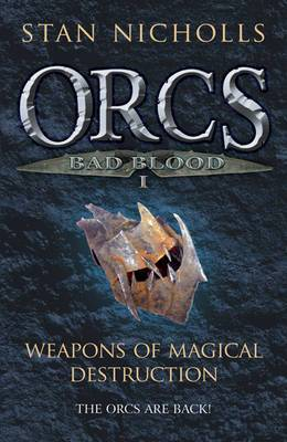 Orcs Bad Blood: v. 1: Weapons of Magical Destruction