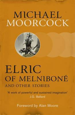 Elric of Melnibone and Other Stories